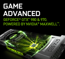 GeForce GTX 980 and 970. Powered by NVIDIA Maxwell