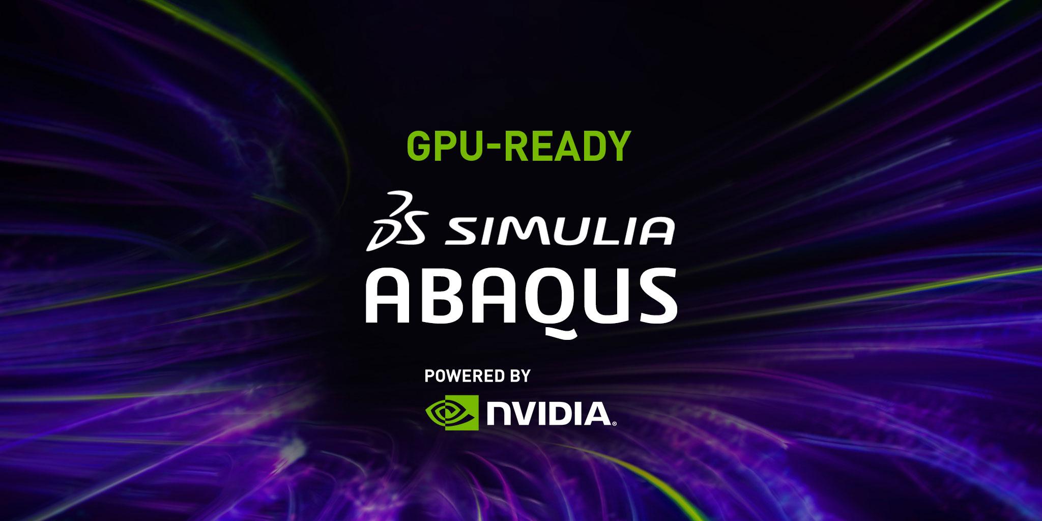 Abaqus/Standard GPU & Software Configurations | NVIDIA Data Center