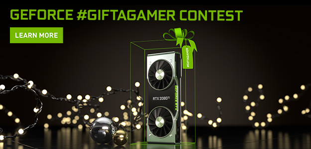 #GiftAGamer Contest - Win A GeForce RTX 2080 Ti For You and A Fellow Gamer