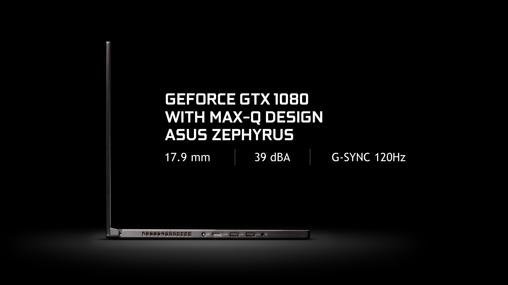 Introducing GeForce GTX Laptops with Max-Q Design: Thin