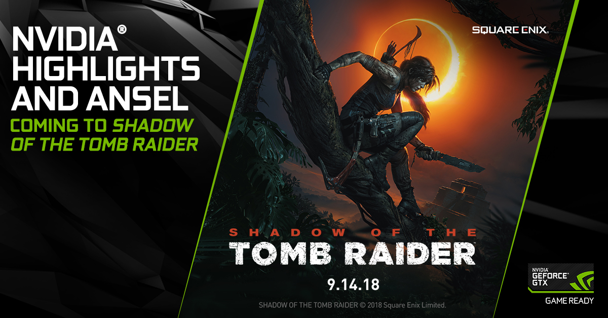Shadow of the Tomb Raider At E3 2018: Ansel and Highlights