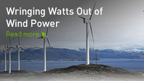 Wringing Watts Out of Wind Power
