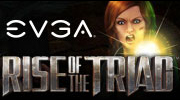 GET THE EVGA RISE OF THE TRIAD™ BUNDLE.