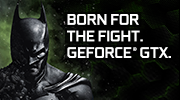 GET BATMAN™: ARKHAM ORIGINS FREE WITH GEFORCE® GTX.
