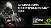 GET ASSASSIN'S CREED® IV BLACK FLAG™ FREE WITH GEFORCE® GTX™ 660 OR ABOVE.