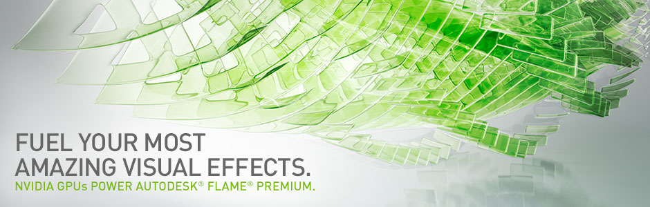 Autodesk Flame Premium 2014, powered by NVIDIA GPUs