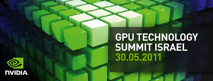 GPU Technology Summit, Tel Aviv, May 30, 2011
