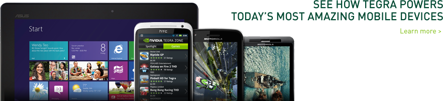 See how Tegra powers today's most amazing mobile devices