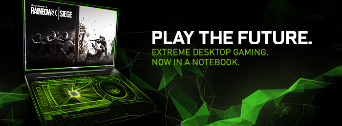 PLAY THE FUTURE. Extreme Desktop Gaming. Now in a Notebook