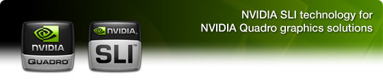 NVIDIA SLI technology for NVIDIA Quadro graphics solutions