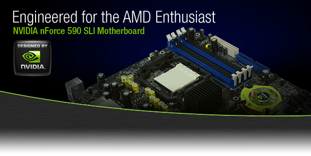 Engineered for the AMD Enthusiast: NVIDIA nForce 590 SLI Motherboard