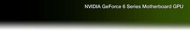 NVIDIA GeForce 6 Series Motherboard GPU